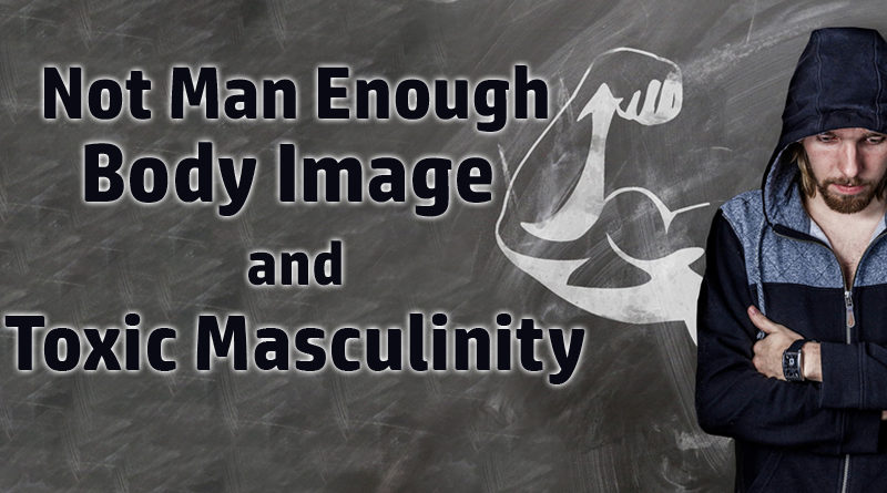 Body Image and Toxic Masculinity