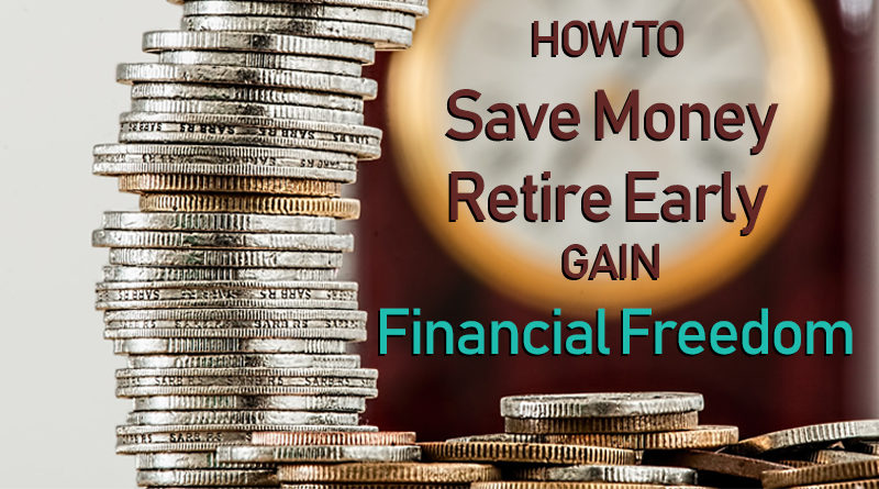 How to Save Money and Retire Early